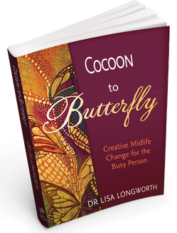 Cocoon to Butterfly: Creative Midlife Change for the Busy Person